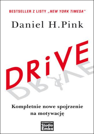 Okładka książki DRIVE. Kompletnie nowe spojrzenie na motywację