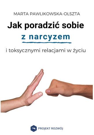 Okładka książki/ebooka Jak poradzić sobie z narcyzem i toksycznymi relacjami