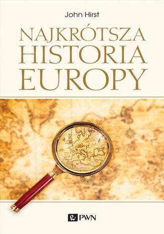 Okładka książki Najkrótsza historia Europy