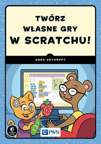 Okładka książki Twórz własne gry w Scratchu!