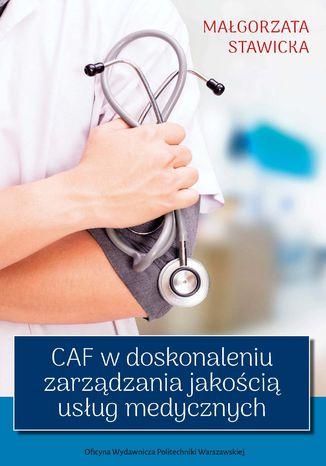 CAF w doskonaleniu zarządzania jakością usług medycznych