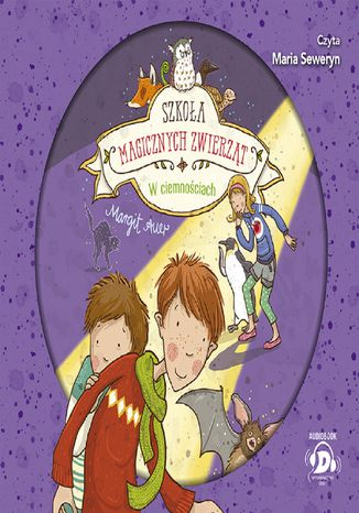 Okładka książki/ebooka Szkoła magicznych zwierząt. W ciemnościach