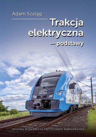 Okładka książki Trakcja elektryczna