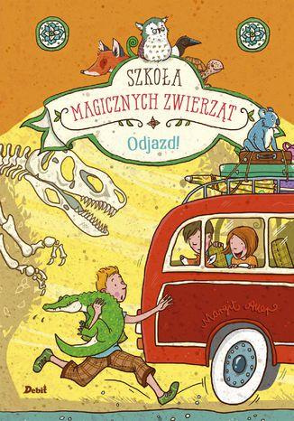 Okładka książki/ebooka Szkoła magicznych zwierząt. Odjazd!