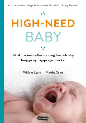 Okładka książki/ebooka Twoje wymagające dziecko. High-need baby od narodzin do piątego roku życia