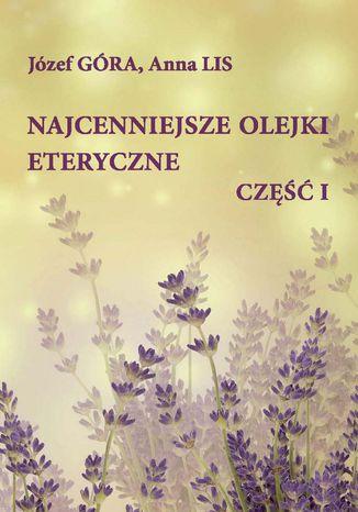 Okładka książki Najcenniejsze olejki eteryczne. Część I