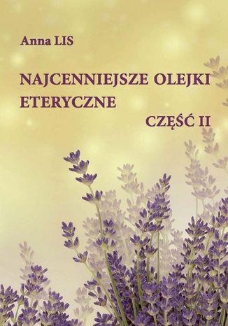 Okładka książki Najcenniejsze olejki eteryczne. Część II