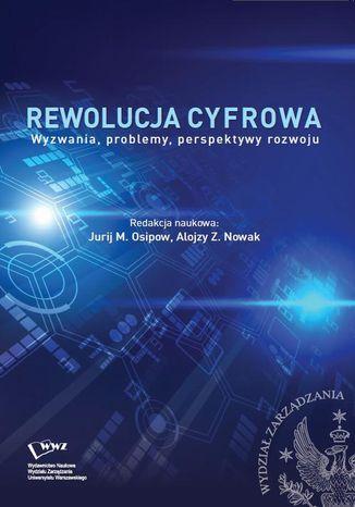 Okładka książki/ebooka Rewolucja cyfrowa. Wyzwania, problemy, perspektywy rozwoju