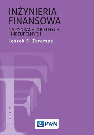 Okładka książki/ebooka Inżynieria finansowa na rynkach zupełnych i niezupełnych
