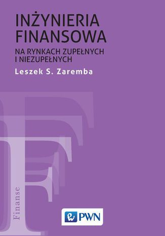 Okładka książki Inżynieria finansowa na rynkach zupełnych i niezupełnych