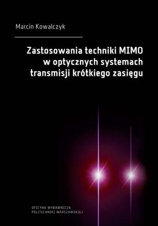Okładka książki/ebooka Zastosowania techniki MIMO w optycznych systemach transmisji krótkiego zasięgu
