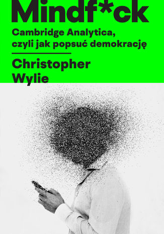 Okładka książki Mindf*ck. Cambridge Analytica, czyli jak popsuć demokrację