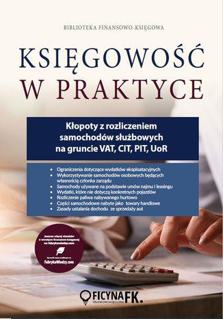 Okładka książki/ebooka Kłopoty z rozliczeniem samochodów służbowych na gruncie VAT , CIT , PIT , UoR