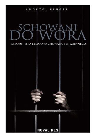 Okładka książki  Schowani do wora. Wspomnienia byłego wychowawcy więziennego