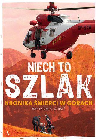 Okładka książki/ebooka Niech to szlak! Kronika śmierci w górach