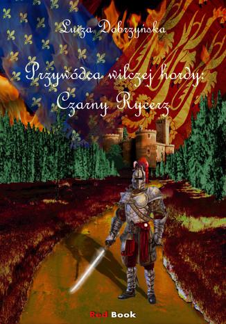 Okładka książki/ebooka Przywódca wilczej hordy: Czarny Rycerz