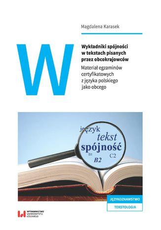 Okładka książki/ebooka Wykładniki spójności w tekstach pisanych przez obcokrajowców. Materiał egzaminów certyfikatowych z języka polskiego jako obcego