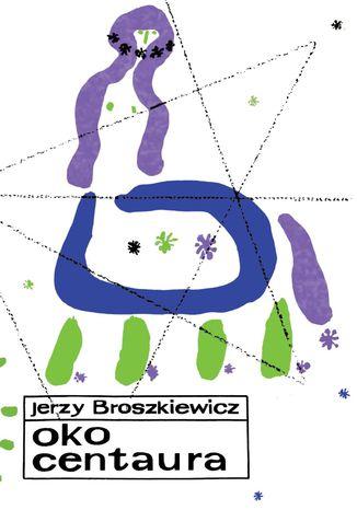 Okładka książki Oko Centaura. Ilustracje: Jan Młodożeniec