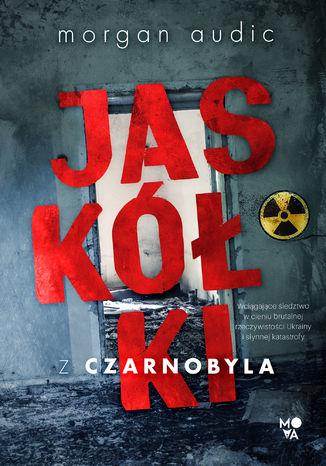 Okładka książki/ebooka Jaskółki z Czarnobyla