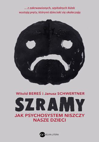 Okładka książki Szramy. Jak psychosystem niszczy nasze dzieci