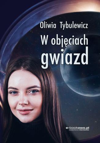 Okładka książki/ebooka W objęciach gwiazd