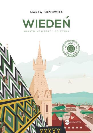 Okładka książki Wiedeń. Miasto najlepsze do życia