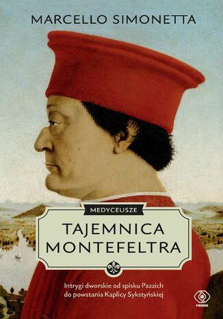 Okładka książki Medyceusze. Tajemnica Montefeltra