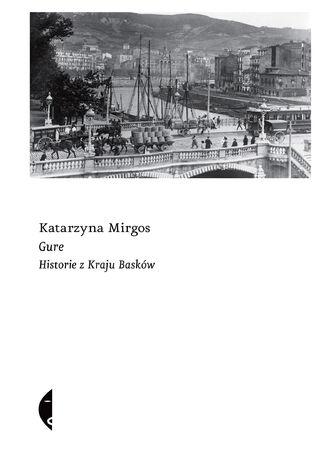 Gure. Historie z Kraju Basków