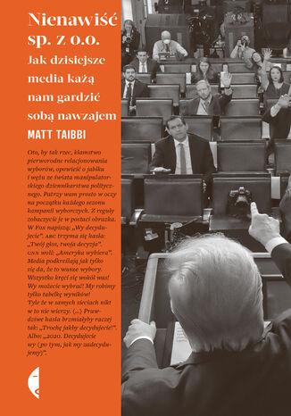 Okładka książki Nienawiść sp. z o.o. Jak dzisiejsze media każą nam gardzić sobą nawzajem