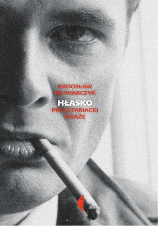Okładka książki/ebooka Hłasko. Proletariacki książę