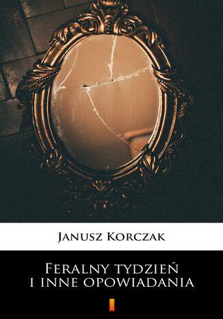 Okładka książki/ebooka Feralny tydzień i inne opowiadania