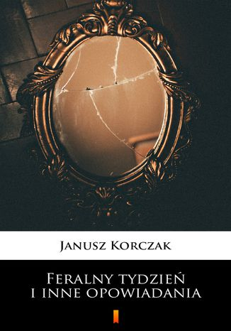 Okładka książki Feralny tydzień i inne opowiadania