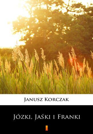 Okładka książki Józki, Jaśki i Franki