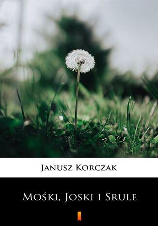 Okładka książki Mośki, Joski i Srule