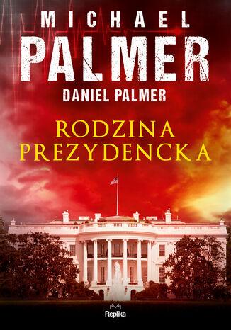Okładka książki Rodzina prezydencka