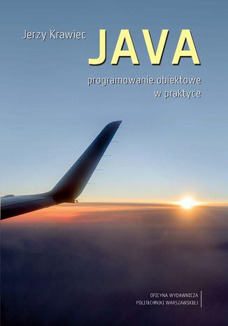 Okładka książki JAVA. Programowanie obiektowe w praktyce