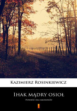 Okładka książki Ihak mądry osioł. Powieść dla młodzieży