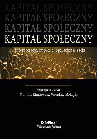 Okładka książki Kapitał społeczny - interpretacje, impresje, operacjonalizacja