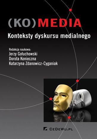 Okładka książki/ebooka (KO)media. Konteksty dyskursu medialnego