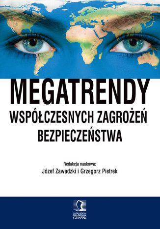 Okładka książki Megatrendy współczesnych zagrożeń bezpieczeństwa