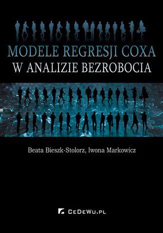 Okładka książki/ebooka Modele regresji Coxa w analizie bezrobocia