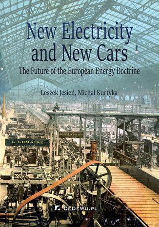 Okładka książki New Electricity and New Cars. The Future of the European Energy Doctrine