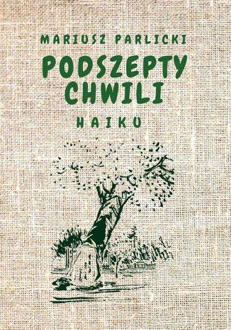 Okładka książki Podszepty chwili