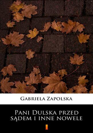 Okładka książki Pani Dulska przed sądem i inne nowele