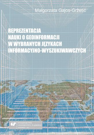 Okładka książki Reprezentacja nauki o geoinformacji w wybranych językach informacyjno-wyszukiwawczych