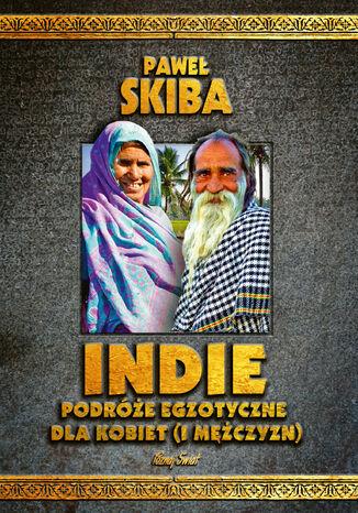 Okładka książki/ebooka Indie. Podróże egzotyczne dla kobiet (i mężczyzn)