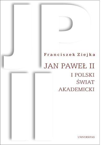 Okładka książki Jan Paweł II i polski świat akademicki