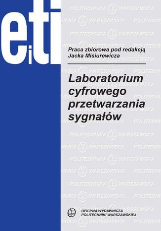 Okładka książki Laboratorium cyfrowego przetwarzania sygnałów