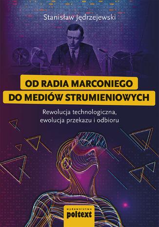 Okładka książki/ebooka Od radia Marconiego do mediów strumieniowych