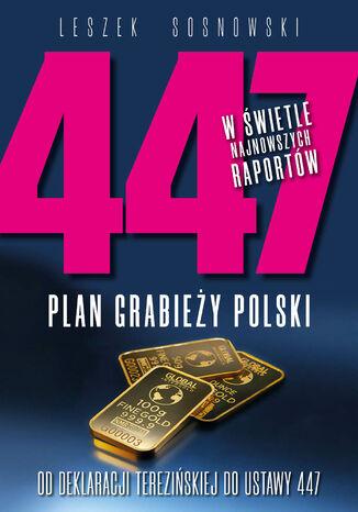 447 Plan grabieży Polski. Od deklaracji terezińskiej do ustawy 447